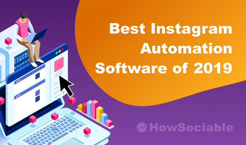 Top 7 Best Instagram Automation Software In 2019 | Compared