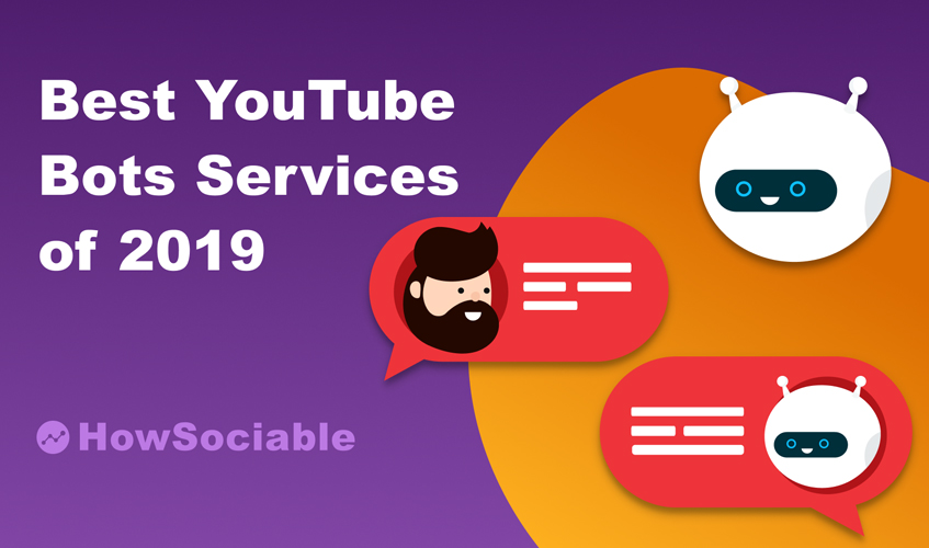 Top 7 Best YouTube Bots in 2019 (Guide & Reviews)