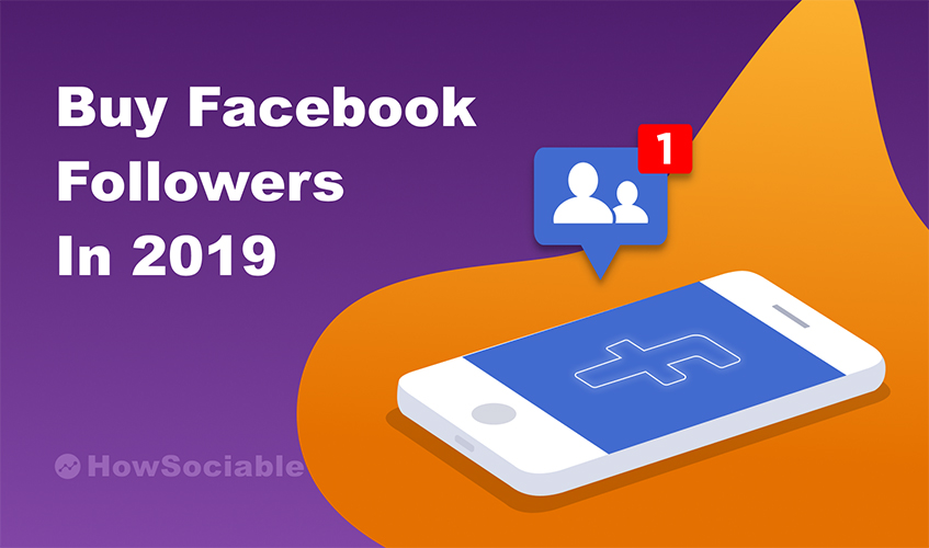 Buy Facebook Followers Guide & Reviews for 2019: Pros & Cons